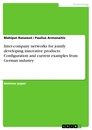 Title: Inter-company networks for jointly developing innovative products: Configuration and current examples from German industry