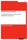 Title: Cost-Benefit analysis of E-Governance: Bangladesh perspective