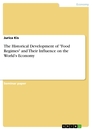 """Title: The Historical Development of """"Food Regimes"""" and Their Influence on the World's Economy"""
