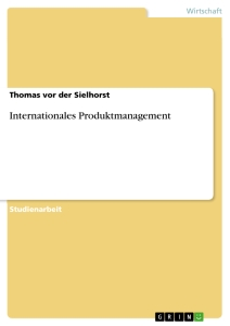 Titel: Internationales Produktmanagement
