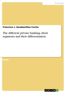 Title: The different private banking client segments and their differentiation