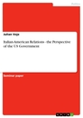 Title: Italian-American Relations - the Perspective of the US Government