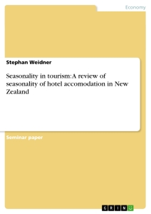 Title: Seasonality in tourism: A review of seasonality of hotel accomodation in New Zealand
