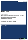 Title: Aufbau eines Management-Informationssystems auf der Basis eines multinationalen IT-Projektportfolios