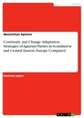 Title: Continuity and Change: Adaptation Strategies of Agrarian Parties in Scandinavia and Central Eastern Europe Compared