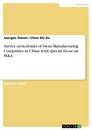 Title: Survey on Activities of Swiss Manufacturing Companies in China with special focus on M&A