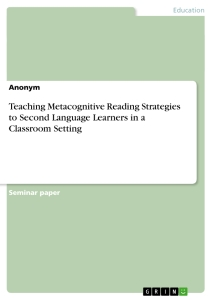 teaching metacognitive reading strategies to second language  teaching metacognitive reading strategies to second language learners in a classroom setting