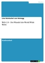 Title: Web 2.0 - Der Wandel des World Wide Webs