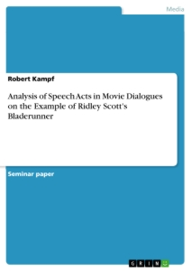 Title: Analysis of Speech Acts in Movie Dialogues on the Example of Ridley Scott's Bladerunner