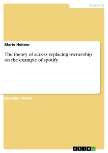 Title: The theory of access replacing ownership on the example of spotify