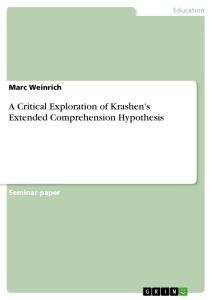 Title: A Critical Exploration of Krashen's Extended Comprehension Hypothesis