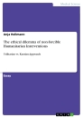 Titel: The ethical dilemma of non-forcible Humanitarian Interventions