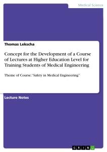 Title: Concept for the Development of a Course of Lectures at Higher Education Level for Training Students of Medical Engineering