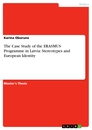 Titel: The Case Study of the ERASMUS Programme in Latvia: Stereotypes and European Identity