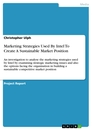Title: Marketing Strategies Used By Intel To Create A Sustainable Market Position