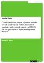 Title: Conditions for an airport operator to make use of an advanced surface movement guidance and control system (A-SMGCS) for the provision of apron management service