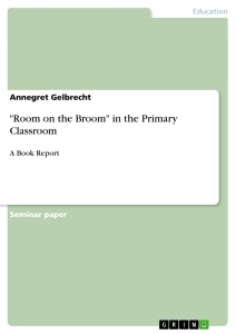 "Title: ""Room on the Broom"" in the Primary Classroom"