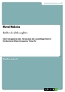 Titel: Embodied thoughts