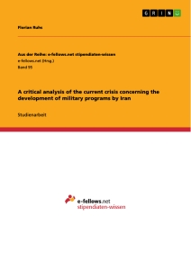 Titel: A critical analysis of the current crisis concerning the development of military programs by Iran