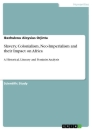 Title: Slavery, Colonialism, Neo-Imperialism and their Impact on Africa