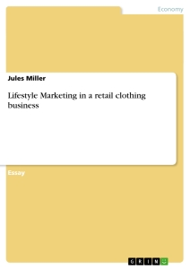 Title: Lifestyle Marketing In A Retail Clothing Business