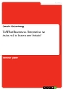 Title: To What Extent can Integration be Achieved in France and Britain?