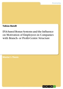 eva based bonus systems and the influence on motivation of  eva based bonus systems and the influence on motivation of employees in companies branch or profit centre structure master s thesis