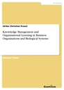 Title: Knowledge Management and Organisational Learning in Business Organisations and Biological Systems