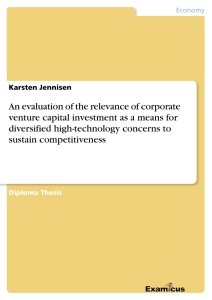 Title: An evaluation of the relevance of corporate venture capital investment as a means for diversified high-technology concerns to sustain competitiveness