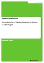 Titel: Formalization of Design Patterns by Means of Ontologies