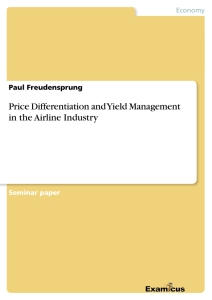 Title: Price Differentiation and Yield Management in the Airline Industry