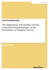 Title: The Implications of Economies of Scale, Scope and Network Integrity on the Privatisation of Transport Services