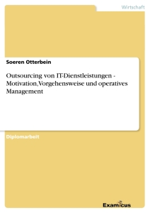 Titel: Outsourcing von IT-Dienstleistungen	- Motivation, Vorgehensweise und operatives Management