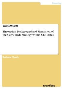 Title: Theoretical Background and Simulation of the Carry Trade Strategy within CEE-States