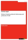 Title: Helmut Schmidt, politische Bedeutung und politisches Profil