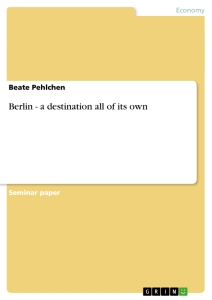 Title: Berlin - a destination all of its own