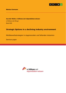 Title: Strategic Options in a declining industry environment