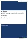Title: Security Issues In Mobile Ad-Hoc Network & Solutions