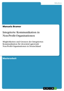 Titel: Integrierte Kommunikation in Non-Profit-Organisationen