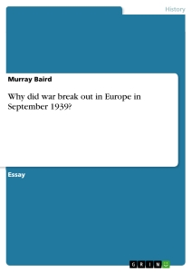 Title: Why did war break out in Europe in September 1939?