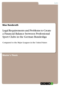 Title: Legal Requirements and Problems to Create a Financial Balance between Professional Sport Clubs in the German Bundesliga