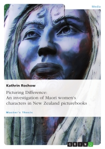 Title: Picturing Difference: An investigation of Maori women's characters in New Zealand picturebooks