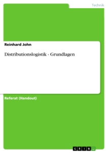 Titel: Distributionslogistik - Grundlagen
