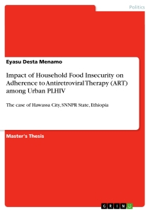 impact of household food insecurity on adherence to antiretroviral  impact of household food insecurity on adherence to antiretroviral therapy art among urban plhiv