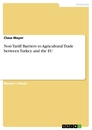 Title: Non-Tariff Barriers to Agricultural Trade between Turkey and the EU