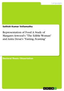 representation of food a study of margaret atwood s the edible  representation of food a study of margaret atwood s the edible w and anita desai s fasting feasting
