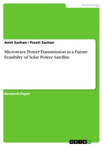 microwave power transmission as a future feasibilty of solar power  title microwave power transmission as a future feasibilty of solar power satellite