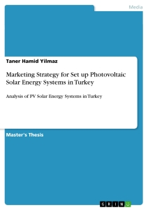 marketing strategy for set up photovoltaic solar energy systems in  title marketing strategy for set up photovoltaic solar energy systems in turkey
