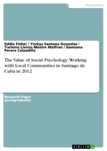 Title: The Value of Social Psychology: Working with Local Communities in Santiago de Cuba in 2012