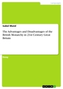 Titel: The Advantages and Disadvantages of the British Monarchy in 21st Century Great Britain